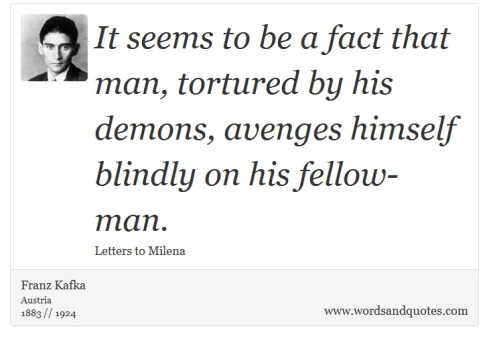 quotes-it-seems-to-be-a-fact-that-man-tortured-by-his-d-franz-kafka-7445